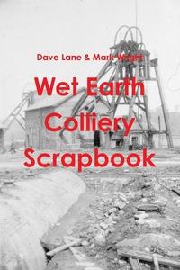 Книга под заказ: «Wet Earth Colliery Scrapbook»