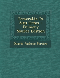 Книга под заказ: «Esmeraldo De Situ Orbis»