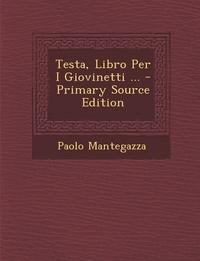 Книга под заказ: «Testa, Libro Per I Giovinetti ... - Primary Source Edition»