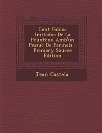 Книга под заказ: «Cent Fablos Imitados De La Fountèno Amb'un Pessuc De Farinals»
