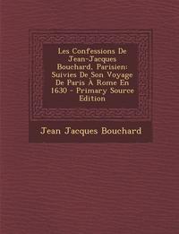 Книга под заказ: «Les Confessions De Jean-Jacques Bouchard, Parisien»