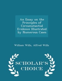 Книга под заказ: «An Essay on the Principles of Circumstantial Evidence Illustrated by Numerous Cases - Scholar's Choice Edition»