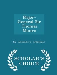 Книга под заказ: «Major-General Sir Thomas Munro - Scholar's Choice Edition»