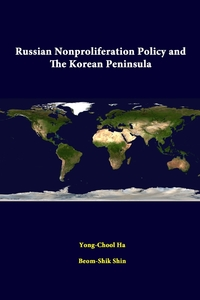 Книга под заказ: «Russian Nonproliferation Policy And The Korean Peninsula»