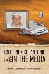 Книга под заказ: «Frederick Colantonio 54 Years In The Media»