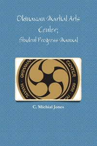 Книга под заказ: «Okinawan Martial Arts Center; Student Progress Manual»