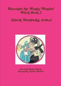Книга под заказ: «Mauvinda the Wonky Wanded Witch 2 Eldwin Worldwins Arrival»