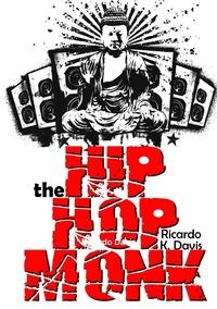 Книга под заказ: «The Hip Hop  Monk»
