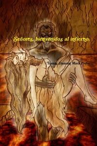 Книга под заказ: «Señores, bienvenidos al infierno.»