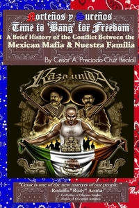 Книга под заказ: «Bang For Freedom; A Brief History of Mexican Mafia, Nuestra Familia and Latino Activism in the U.S.»