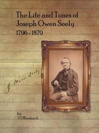 Книга под заказ: «The Life and Times of Joseph Owen Seely»