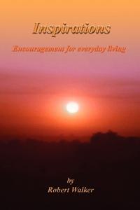 Inspirations: Encouragement for everyday living, Robert Walker обложка-превью