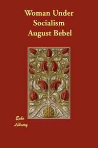 Woman Under Socialism, August Bebel обложка-превью