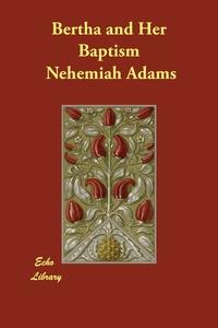 Bertha and Her Baptism, Nehemiah Adams обложка-превью