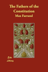 The Fathers of the Constitution, Max Farrand обложка-превью