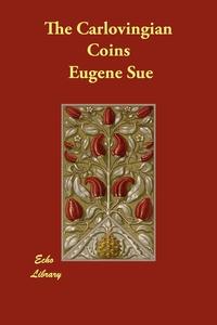The Carlovingian Coins, Eugene Sue обложка-превью