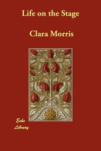 Life on the Stage, Clara Morris обложка-превью