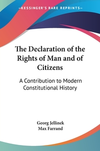 The Declaration of the Rights of Man and of Citizens: A Contribution to Modern Constitutional History, Georg Jellinek обложка-превью