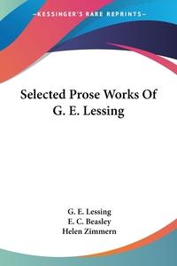 Selected Prose Works Of G. E. Lessing, G. E. Lessing обложка-превью