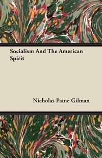 Socialism And The American Spirit, Nicholas Paine Gilman обложка-превью