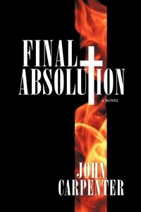 Final Absolution, John Carpenter обложка-превью