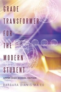 Книга под заказ: «Grade Transformer for the Modern Student»