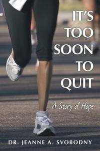 Книга под заказ: «It's Too Soon To Quit»