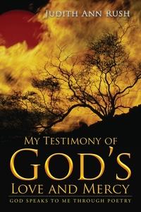 Книга под заказ: «My Testimony of God's Love and Mercy»
