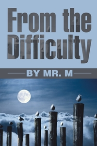 Книга под заказ: «From the Difficulty»