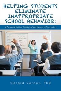 Книга под заказ: «Helping Students Eliminate Inappropriate School Behavior»