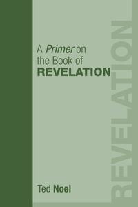 Книга под заказ: «A Primer on the Book of Revelation»