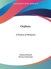 Orpheus: A History of Religions, Salomon Reinach обложка-превью