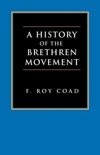 Книга под заказ: «A History of the Brethren Movement»
