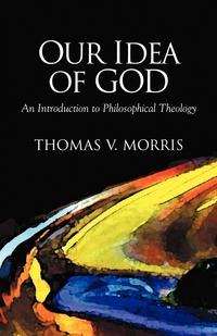 Книга под заказ: «Our Idea of God»