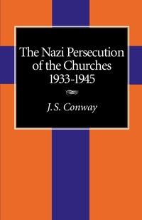 Книга под заказ: «The Nazi Persecution of the Churches, 1933-1945»