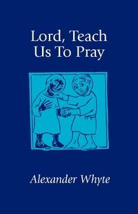 Книга под заказ: «Lord, Teach Us to Pray»