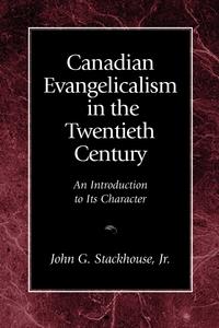 Книга под заказ: «Canadian Evangelicalism in the Twentieth Century»