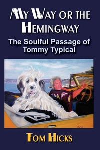 Книга под заказ: «My Way or the Hemingway»