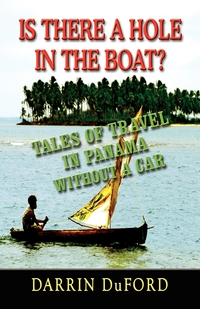 Книга под заказ: «Is There a Hole in the Boat? Tales of Travel in Panama Without a Car»