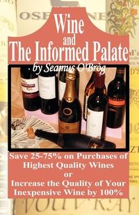 Книга под заказ: «Wine and The Informed Palate»