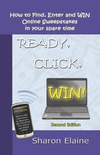 Книга под заказ: «READY, CLICK, WIN! How to Find, Enter and Win Online Sweepstakes»