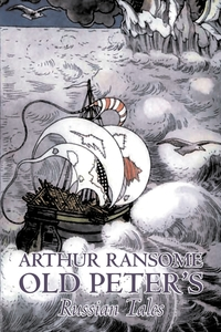 Old Peter's Russian Tales by Arthur Ransome, Fiction, Animals - Dragons, Unicorns & Mythical, Arthur Ransome обложка-превью