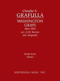 Washington Grays: Study Score, Claudio S. Grafulla, Richard W. Sargeant, Louis Philippe Laurendeau обложка-превью