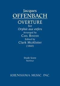 Overture for 'Orphée aux enfers': Study score, Jacques Offenbach, Carl Binder, Clark McAlister обложка-превью