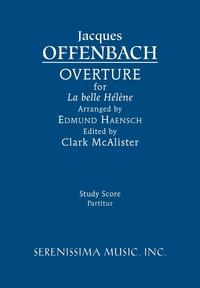 La belle Hélène Overture: Study score, Jacques Offenbach, Edmund Haensch, Clark McAlister обложка-превью