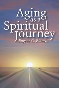 Книга под заказ: «Aging as a Spiritual Journey»