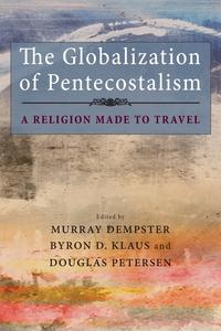 Книга под заказ: «The Globalization of Pentecostalism»