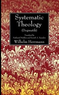 Systematic Theology (Dogmatik), Wilhelm Herrmann обложка-превью