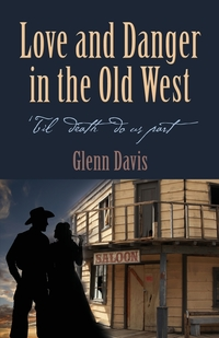 Книга под заказ: «Love and Danger in the Old West»