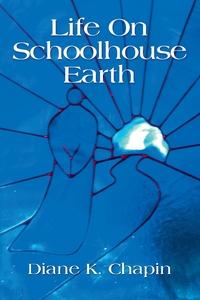 Книга под заказ: «Life on Schoolhouse Earth»